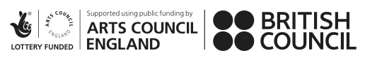 Supported using public funding by Arts Council England and British Council